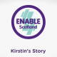 ENABLE SCOTLAND CHARITY VIDEO – KIRSTEN'S STORY